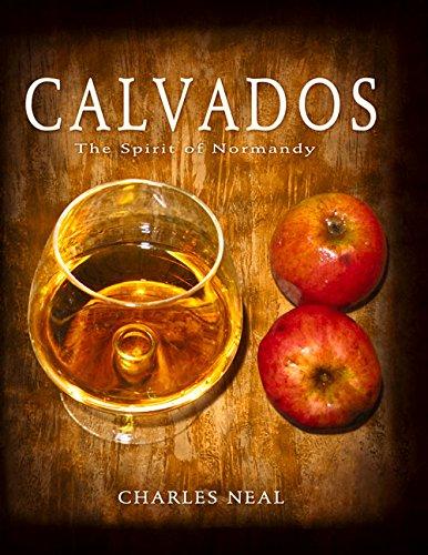 "Charles Neal ""Calvados. The Spirit of Normandy"", Flame Grape Press, San Francisco 2011"